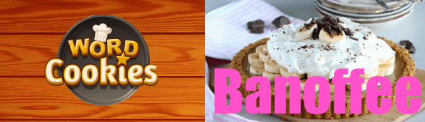 Word Cookies all Levels Banoffee Answers.